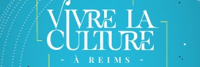 Vivre la culture à Reims